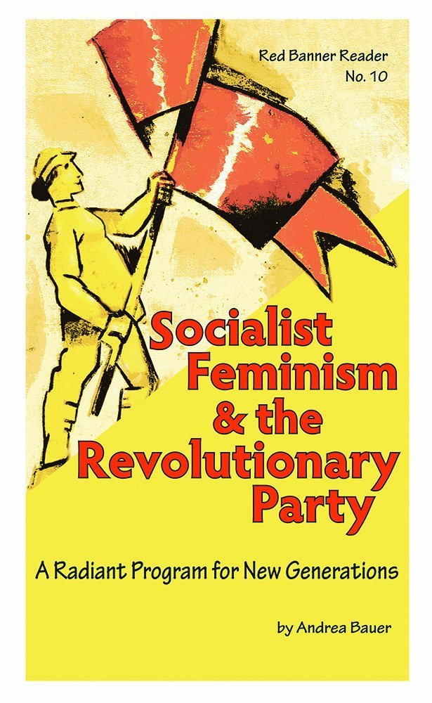 Socialist Feminism and the Revolutionary Party