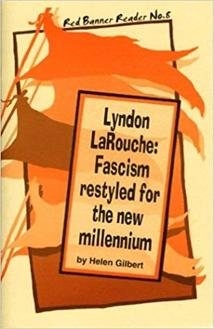 Lyndon LaRouche: Fascism restyled for the new millennium