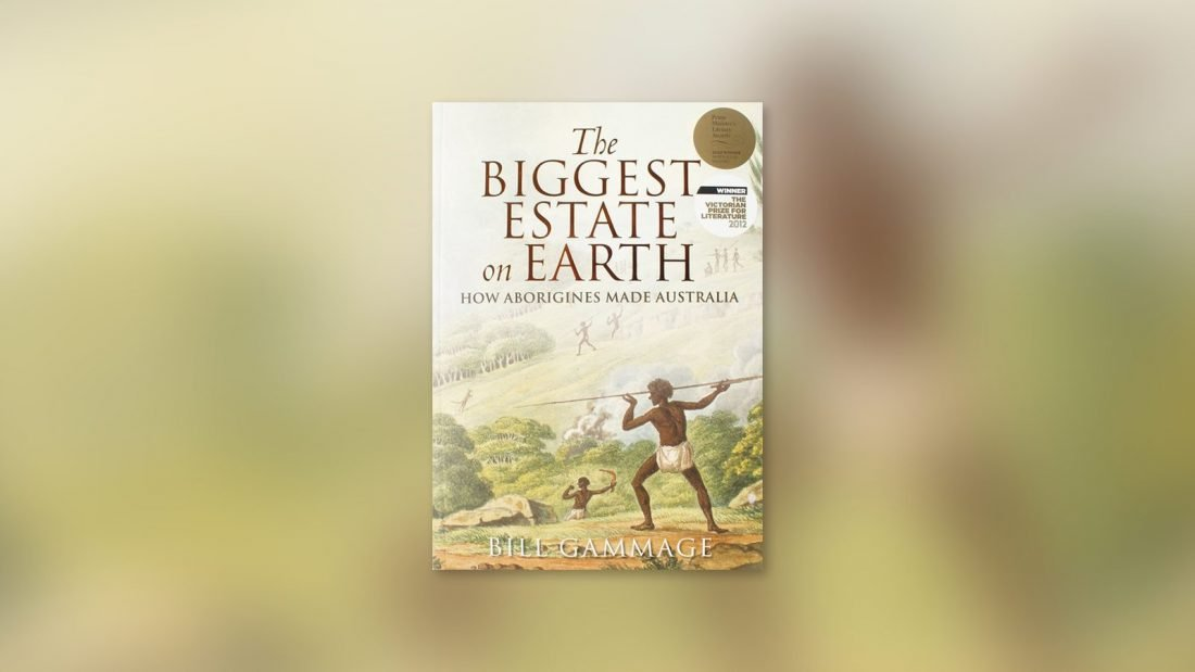 Book Review: <em>The Biggest Estate on Earth: How Aborigines Made Australia</em>