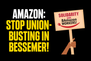 Amazon: Stop Union-Busting in Bessemer!
