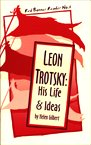 Leon Trotsky: His Life and Ideas